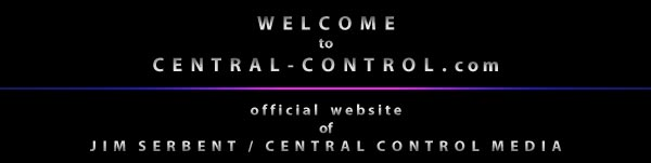 CENTRAL-CONTROL.com is the official website of Jim Serbent, visual artist.